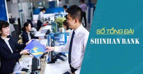 số tổng đài shinhan bank