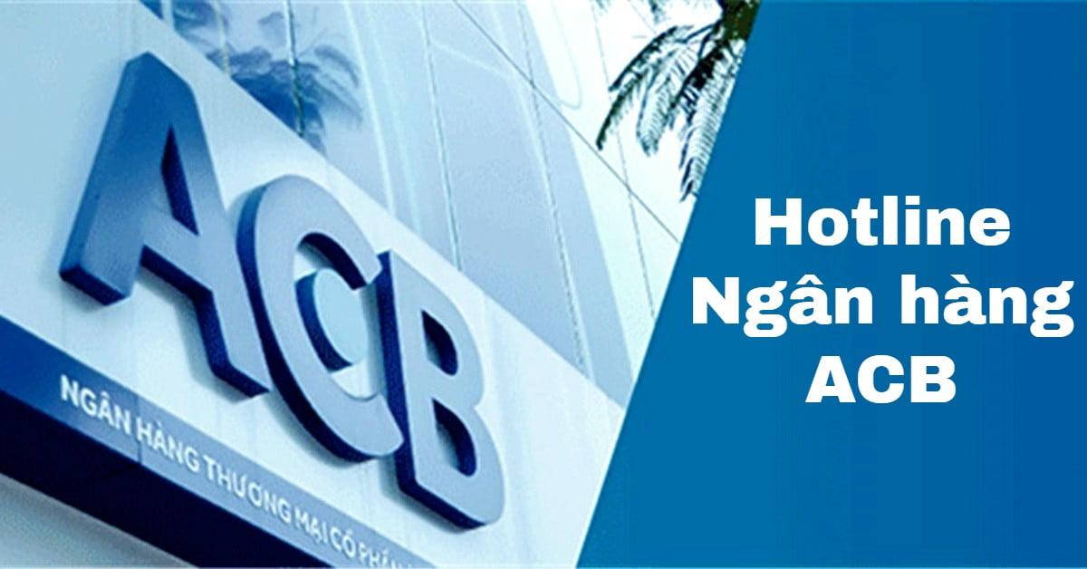 Tổng đài ACB hỗ trợ chăm sóc khách hàng 24/7