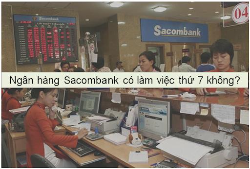 Sacombank có làm việc thứ 7 không