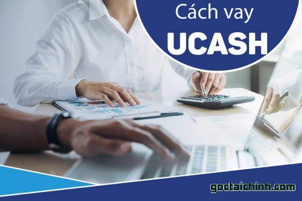 Hướng dẫn vay tiền Ucash