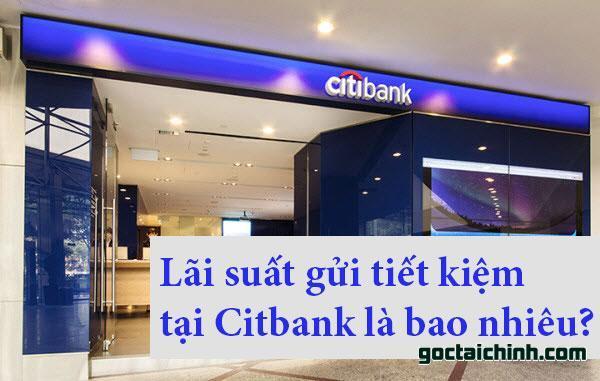 Lãi suất gửi tiết kiệm tại ngân hàng Citibank