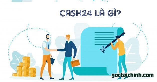 Cash24 là gì