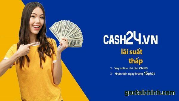 Vay tiền Cash24 - Đăng ký vay tiền trong 5 phút