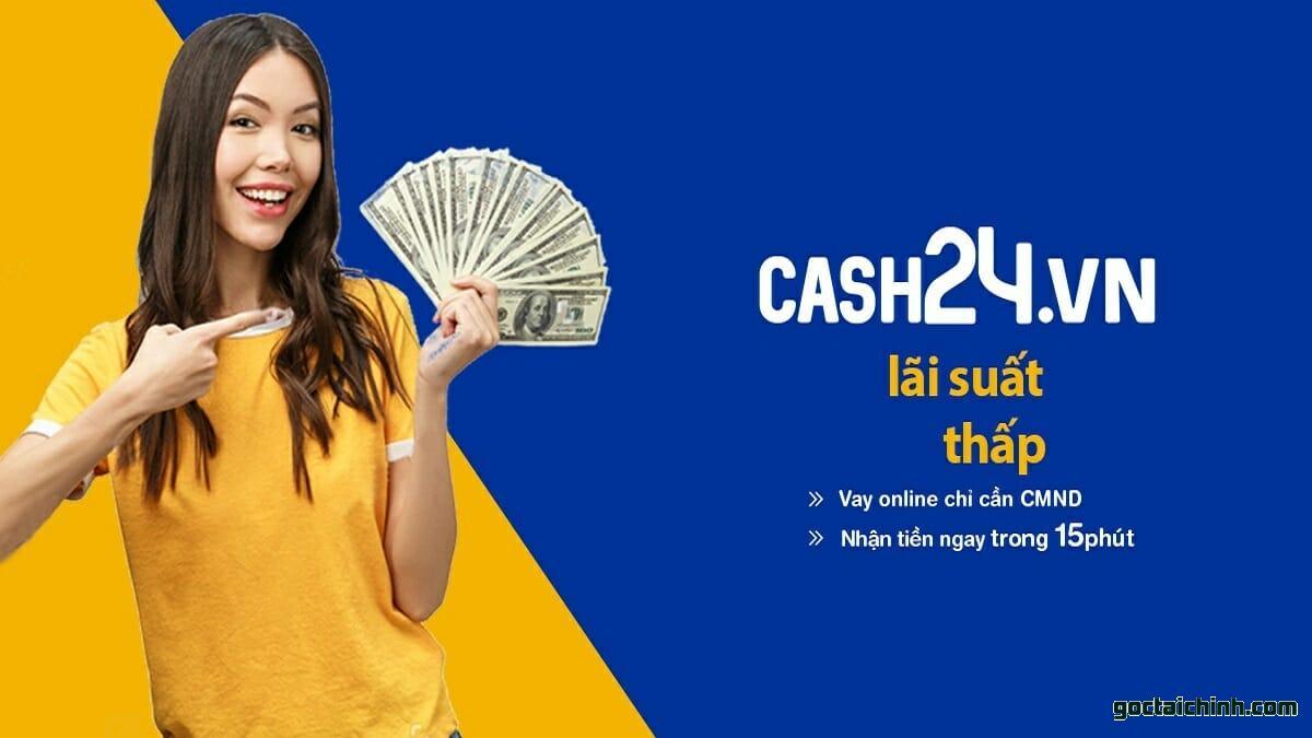 Vay tiền Cash24 – Vay online đến 15 triệu chỉ cần CMND