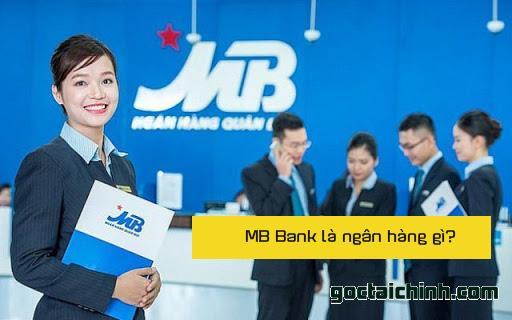 MB Bank là ngân hàng gì? Ngân hàng quân đội dịch vụ ra sao?