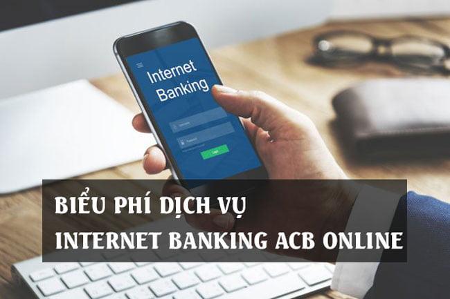 Biểu phí dịch vụ Internet Banking ACB Online
