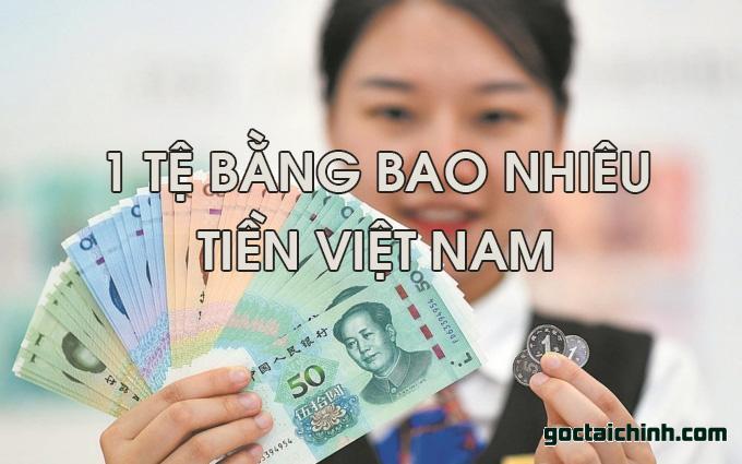 1 tệ bằng bao nhiêu tiền Việt Nam