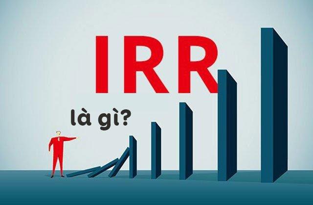 Tỷ suất hoàn vốn nội bộ iRR là gì