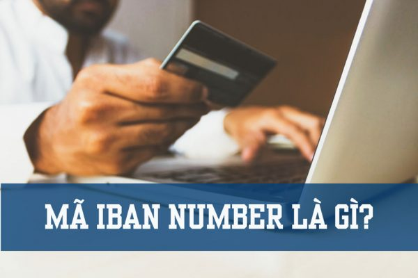Mã IBAN Number là gì