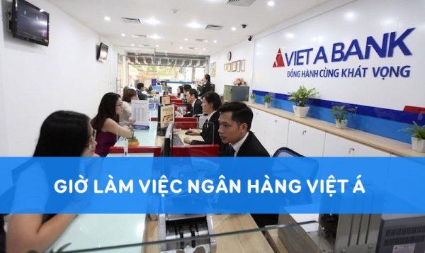 Cập nhật giờ làm việc của ngân hàng Việt Á Bank