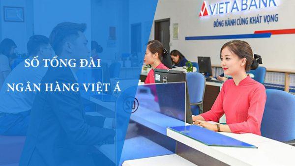 Tổng đài ngân hàng Việt Á - Hotline chăm sóc khách hàng