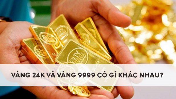 Vàng 24k là gì? Vàng 24k và vàng 9999 có giống nhau?