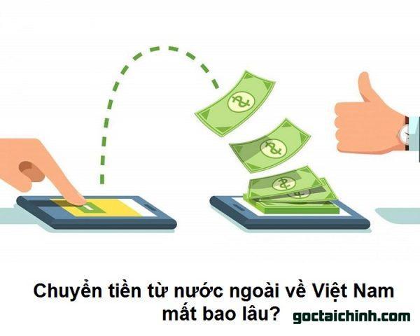 Chuyển tiền từ nước ngoài về Việt Nam mất bao lâu?