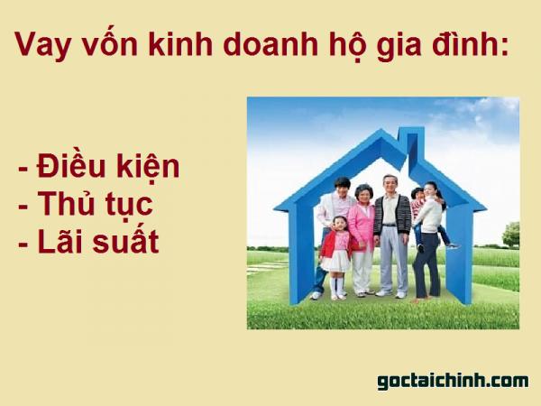 Vay vốn kinh doanh hộ gia đình: Điều kiện, thủ tục, lãi suất?