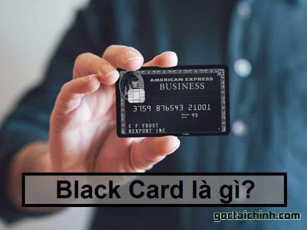 Thẻ Black Card là gì?